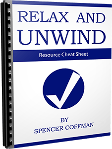 Relax And Unwind Resource Cheat Sheet Spencer Coffman