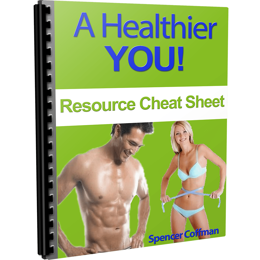 A Healthier You Resource Cheat Sheet By Spencer Coffman
