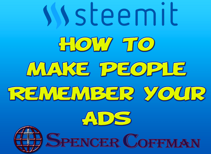 How To Make People Remember Your Ads – Spencer Coffman