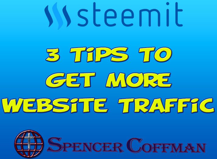 3 Tips To Get More Website Traffic – Spencer Coffman