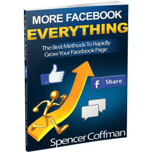 The Best Methods To Rapidly Grow Your Facebook Page - More Facebook Everything - Spencer Coffman