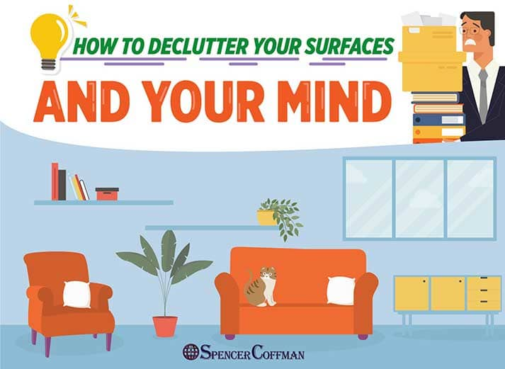 How To Declutter Your Surfaces And Your Mind – Spencer Coffman
