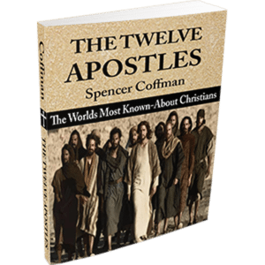 The Twelve Apostles: The World's Most Known-About Christians Spencer Coffman