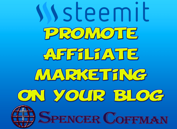 How To Successfully Promote Affiliate Marketing On Your Blog – Spencer Coffman
